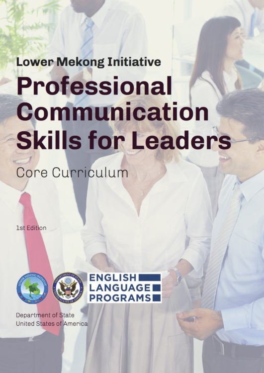 Lower Mekong Initiative: Professional Communication Skills for Leaders Core Curriculum